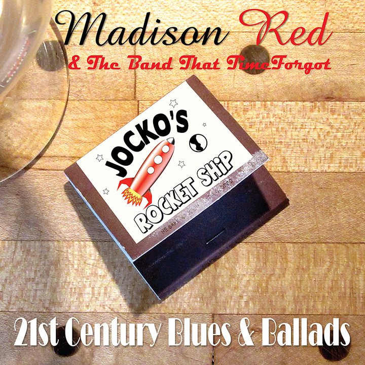 Madison Red and The Band That Time Forgot- '21st Century Blues and Ballads'